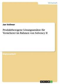 Produktbezogene Losungsansatze Fur Versicherer Im Rahmen Von Solvency II