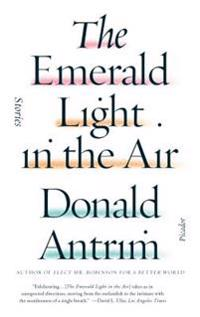 The Emerald Light in the Air: Stories