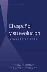El Español y Su Evolución: Segunda Edición