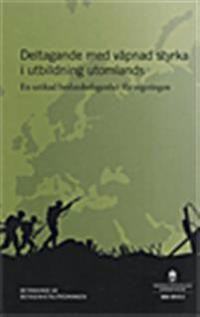 Deltagande med väpnad styrka i utbildning utomlands. SOU 2015:1. En utökad beslutsbefogenhet för regeringen. : Betänkande från Befogenhetsutredningen