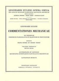 Commentationes Mechanicae Ad Theoriam Corporum Flexibilium Et Elasticorum Pertinentes