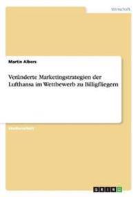 Veranderte Marketingstrategien Der Lufthansa Im Wettbewerb Zu Billigfliegern