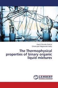 The Thermophysical Properties of Binary Organic Liquid Mixtures