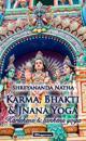 Karma, Bhakti och Jnana Yoga : kärleken & tankens yoga