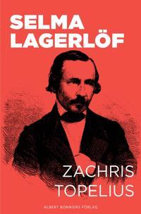 Zachris Topelius : Utveckling och mognad