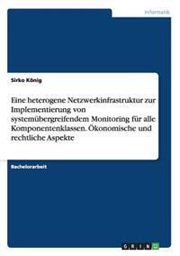Eine Heterogene Netzwerkinfrastruktur Zur Implementierung Von Systemubergreifendem Monitoring Fur Alle Komponentenklassen