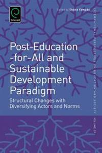 Diastrophism Towards Post-Education for All Paradigm: Structural Changes with Diversifying Actors and Norms