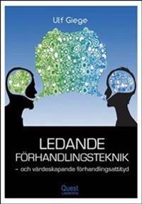 Ledande förhandlingsteknik och värdeskapande förhandlingsattityd