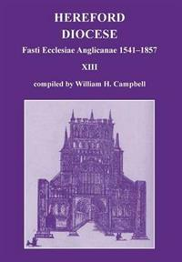 Fasti Ecclesiae Anglicanae 1541-1857: Hereford Diocese XIII