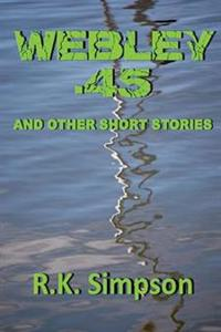 Webley .45 and Other Short Stories