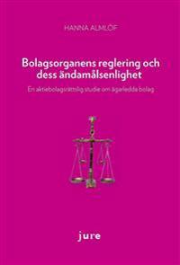 Bolagsorganens reglering och dess ändamålsenlighet : en aktiebolagsrättslig studie om ägarledda bolag