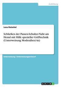 Schlieen Der Passen-Schulter-Naht Am Hemd Mit Hilfe Spezieller Grifftechnik (Unterweisung Modenaher/-In)