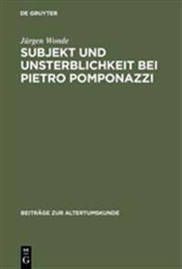 Subjekt Und Unsterblichkeit Bei Pietro Pomponazzi