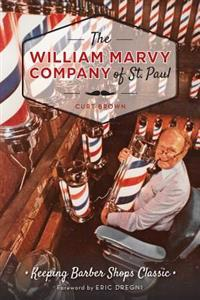 The William Marvy Company of St. Paul: Keeping Barbershops Classic