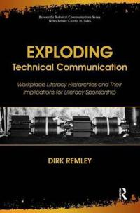 Exploding Technical Communication