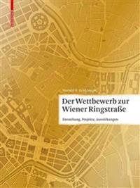 Der Wettbewerb Zur Wiener Ringstrae: Entstehung, Projekte, Auswirkungen