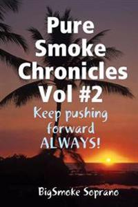 Pure Smoke Chronicles Vol #2
