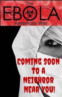 The Ebola - American War: Treating Ebola & Similar Fatal Infections at Home - The Prepper Pages
