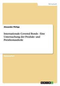 Internationale Covered Bonds - Eine Untersuchung Der Produkt- Und Preisbestandteile