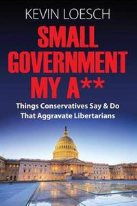 Small Government My A**