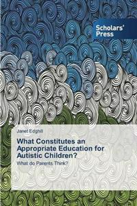 What Constitutes an Appropriate Education for Autistic Children?