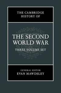 The Cambridge History of the Second World War 3 Volume Hardback Set