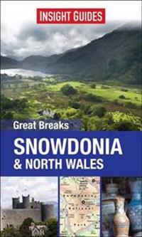 Insight Guides: Great Breaks Snowdonia & North Wales
