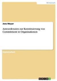 Antezedenzien Zur Konstituierung Von Commitment in Organisationen