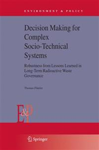 Decision Making for Complex Socio-technical Systems