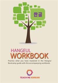 Teach Me Korean - Hangeul Workbook: Practice Your Korean Alphabet Skills in This Ultimate Hangeul Workbook