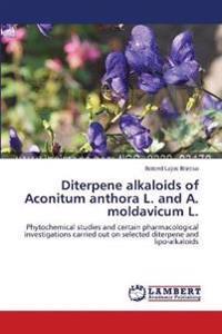 Diterpene Alkaloids of Aconitum Anthora L. and A. Moldavicum L.