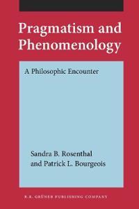 Pragmatism and Phenomenology