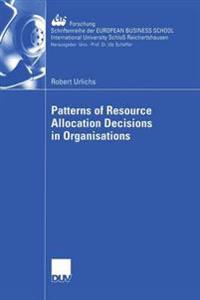 Patterns Ofuresource Allocation Decisions in Organisations