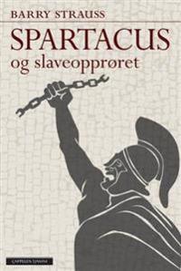 Spartacus og slaveopprøret - Barry Strauss | Inprintwriters.org