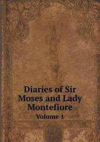 Diaries of Sir Moses and Lady Montefiore Volume 1