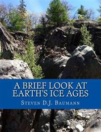 A Brief Look at Earth's Ice Ages