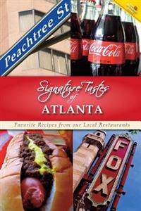 Signature Tastes of Atlanta: Favorite Recipes from Our Local Restaurants