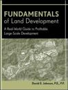 Fundamentals of Land Development: A Real-World Guide to Profitable Large-Scale Development