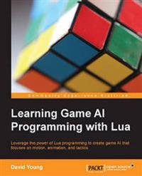 Learning Game Ai Programming With Lua