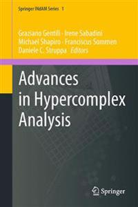 Advances in Hypercomplex Analysis