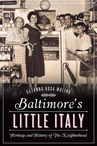 Baltimore's Little Italy: Heritage and History of the Neighborhood