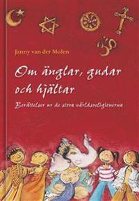 Om änglar, gudar och hjältar : berättelser ur de stora världsreligionerna