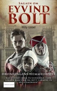 Dronningens hemmelighet; Sagaen om Eyvind Bolt del 5 - Willy Ustad | Ridgeroadrun.org