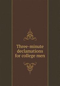 Three-Minute Declamations for College Men