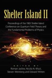 Shelter Island II: Proceedings of the 1983 Shelter Island Conference on Quantum Field Theory and the Fundamental Problems of Physics