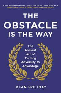 The Obstacle is the Way - Ryan Holiday - böcker (9781781251492)     Bokhandel