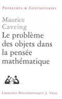 Le Probleme Des Objets Dans La Pensee Mathematique