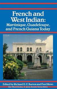 French and West Indian: Martinique, Guadeloupe, and French Guiana Today