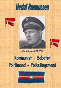 Kommunist - Sabotør - Politimand - Folketingsmand