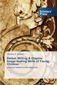 Verbal, Writing & Graphic Image-Making Skills of Young Children